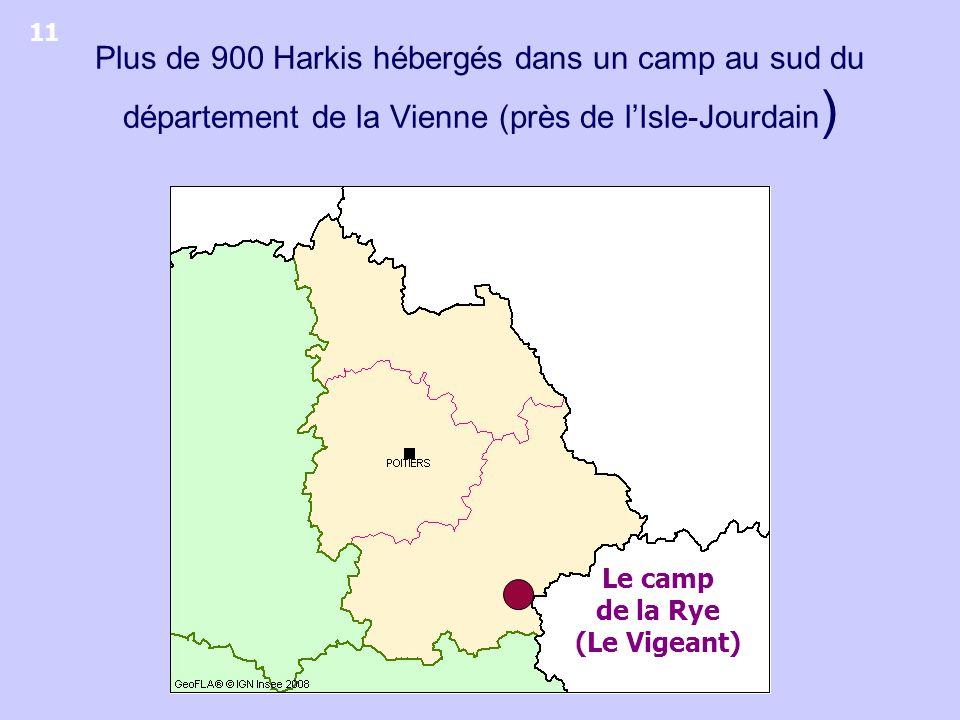 11 Plus de 900 Harkis hébergés dans un camp au sud du département de la Vienne (près de l'Isle-Jourdain)
