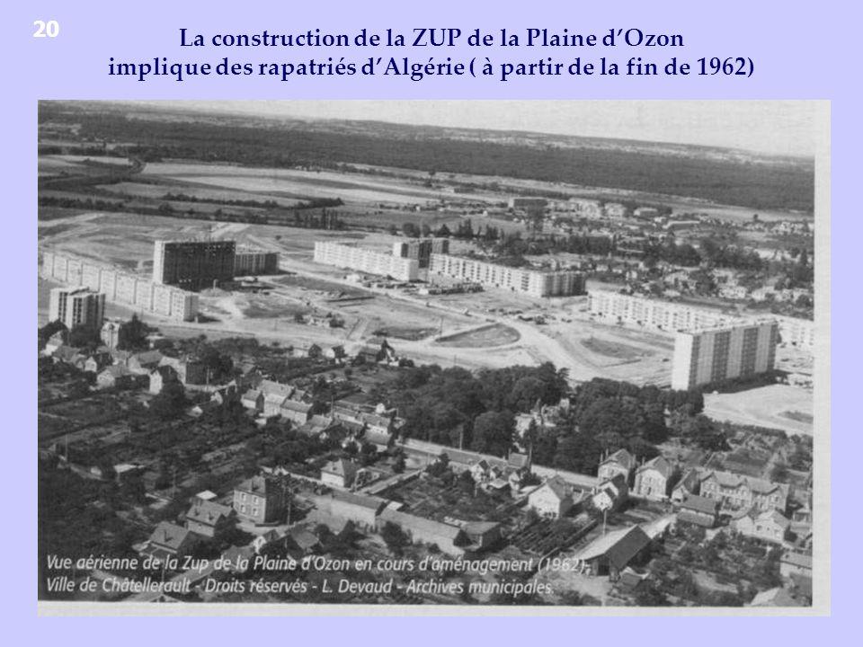 20 La construction de la ZUP de la Plaine d'Ozon implique des rapatriés d'Algérie ( à partir de la fin de 1962)