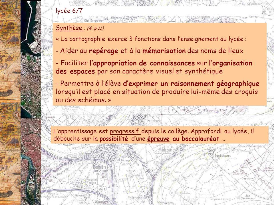 lycée 6/7 Synthèse : (4. p 11) « La cartographie exerce 3 fonctions dans l'enseignement au lycée :