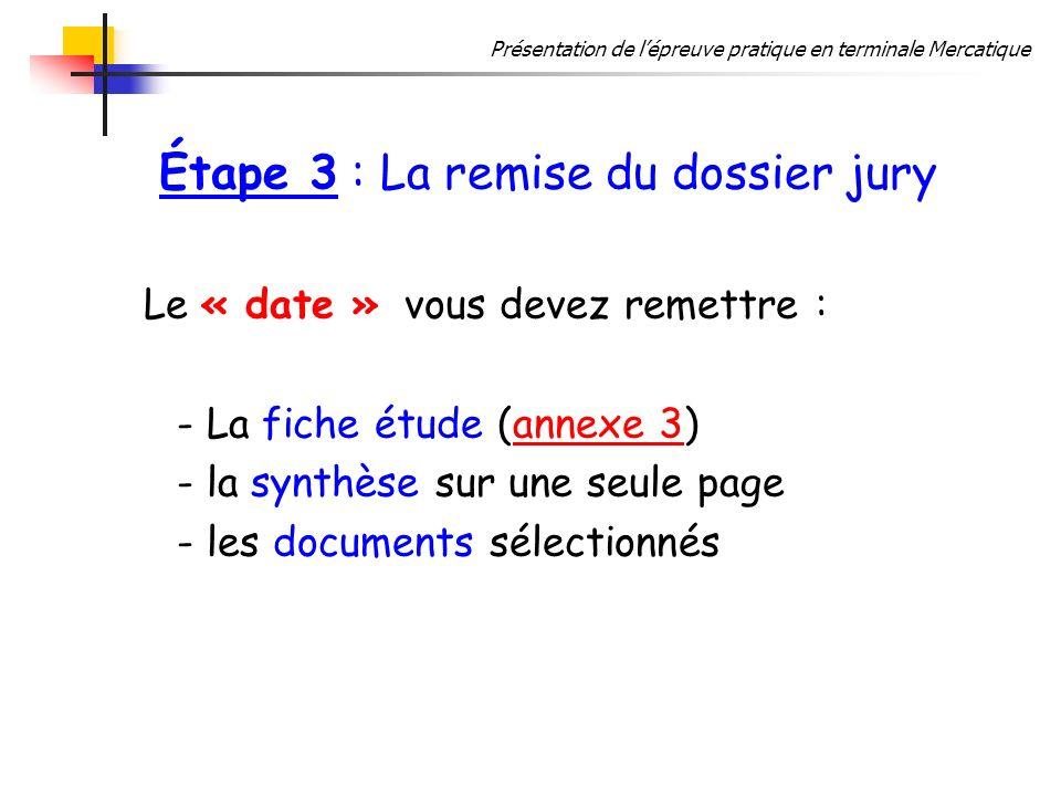 Étape 3 : La remise du dossier jury