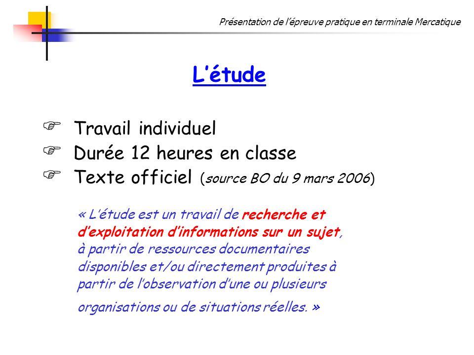 L'étude Travail individuel Durée 12 heures en classe