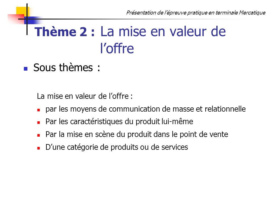 Thème 2 : La mise en valeur de l'offre