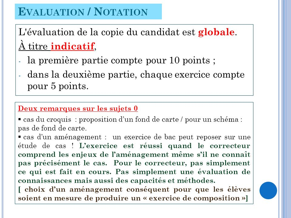 Evaluation / Notation L évaluation de la copie du candidat est globale. À titre indicatif, la première partie compte pour 10 points ;