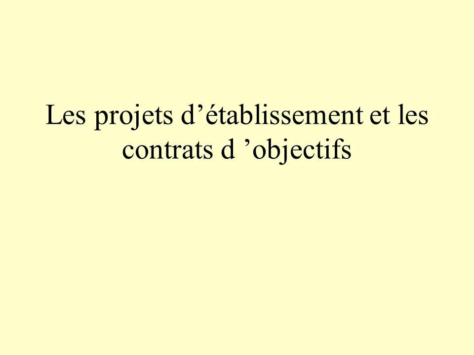 Les projets d'établissement et les contrats d 'objectifs