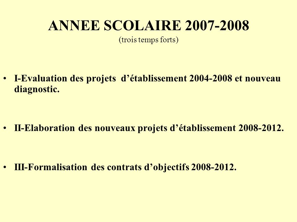 ANNEE SCOLAIRE 2007-2008 (trois temps forts)