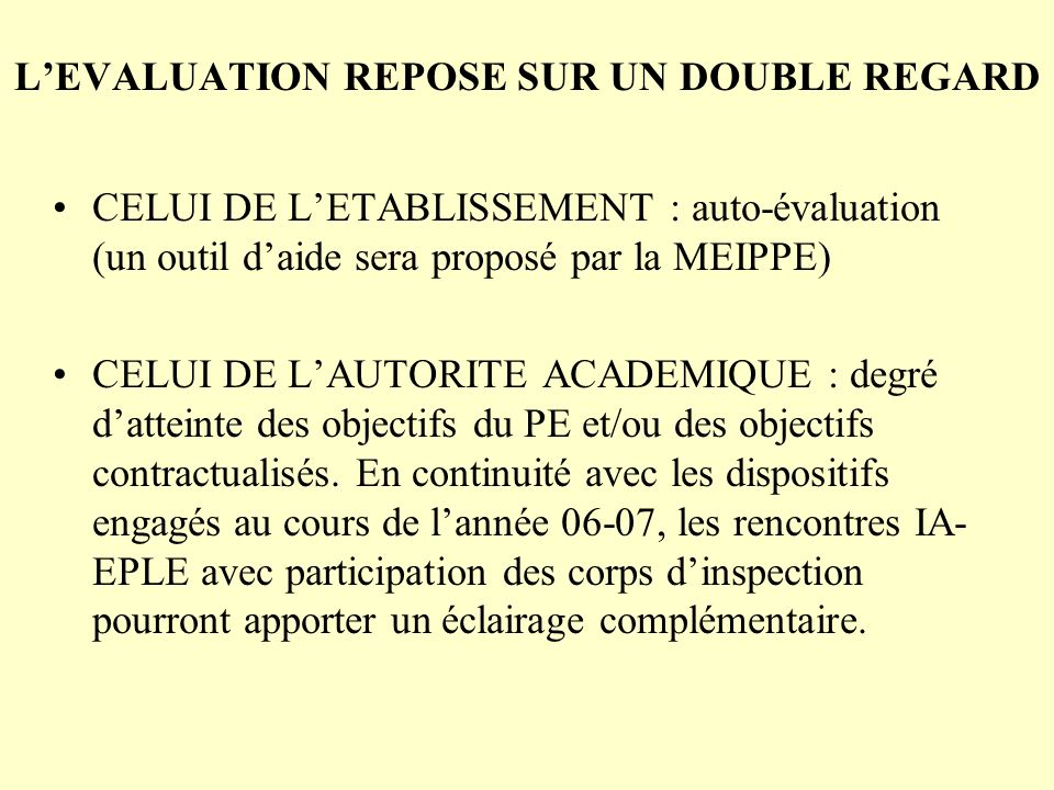 L'EVALUATION REPOSE SUR UN DOUBLE REGARD