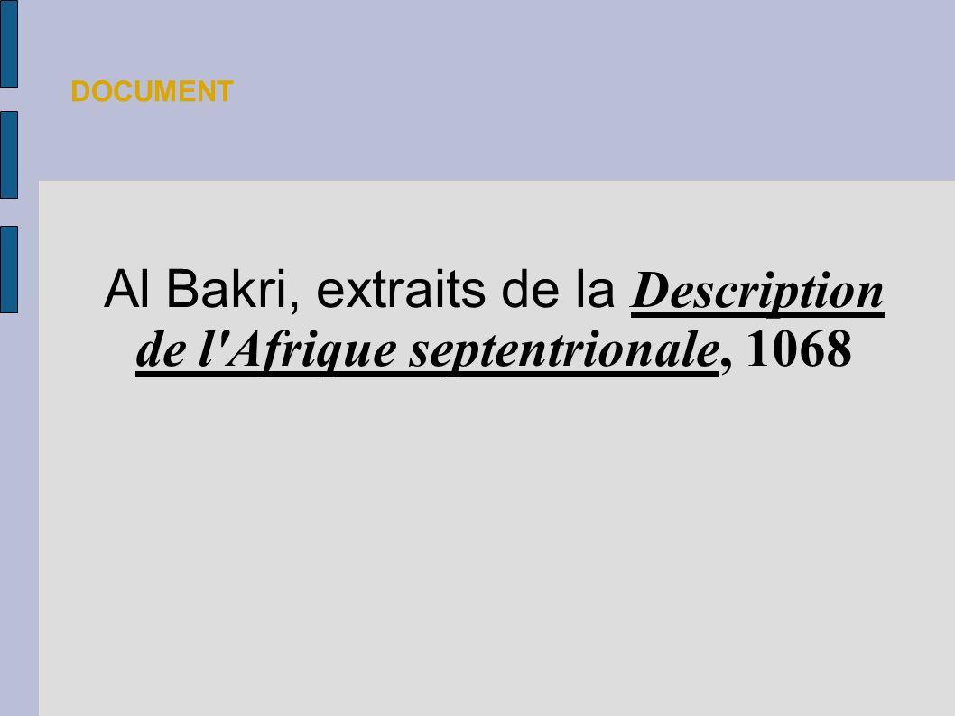 Al Bakri, extraits de la Description de l Afrique septentrionale, 1068
