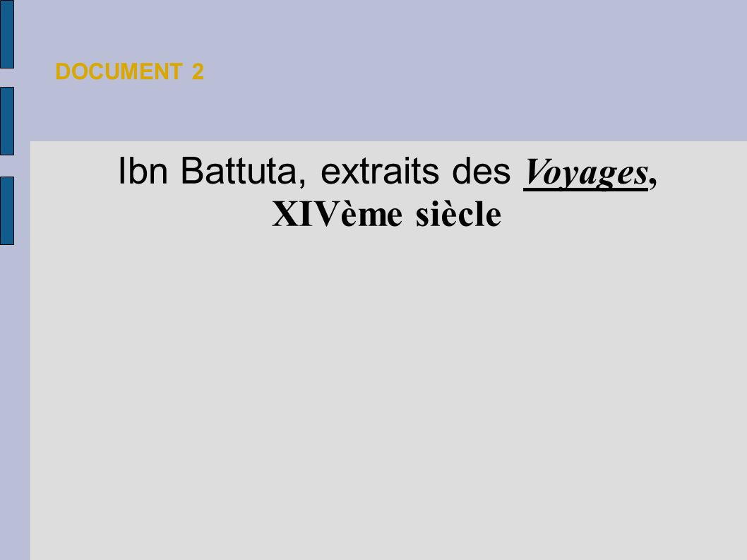 Ibn Battuta, extraits des Voyages, XIVème siècle