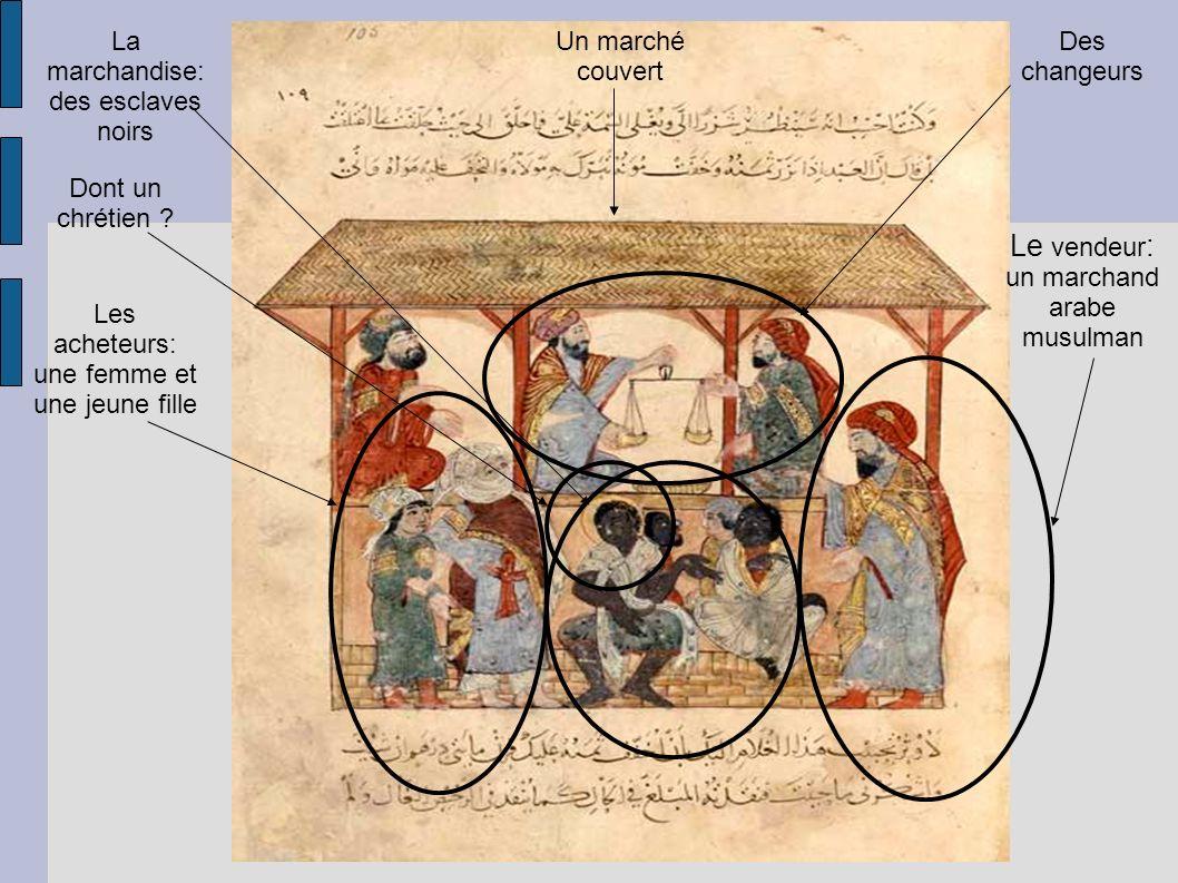 Le vendeur: un marchand arabe musulman