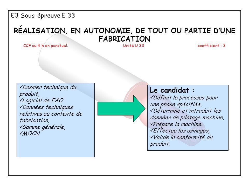 RÉALISATION, EN AUTONOMIE, DE TOUT OU PARTIE D'UNE FABRICATION