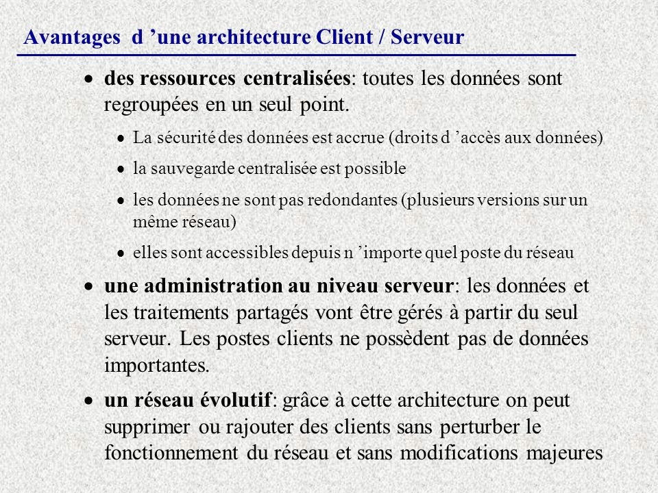 Avantages d 'une architecture Client / Serveur