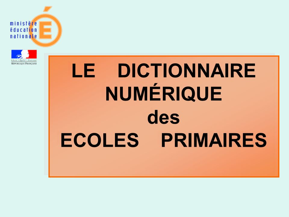 LE DICTIONNAIRE NUMÉRIQUE des ECOLES PRIMAIRES