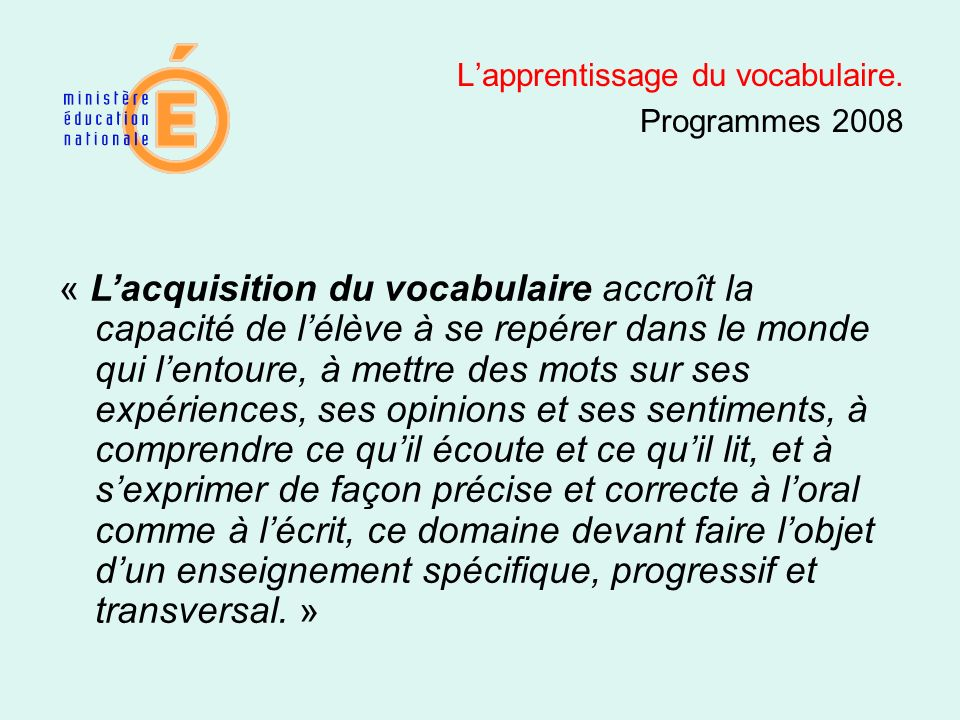 L'apprentissage du vocabulaire.