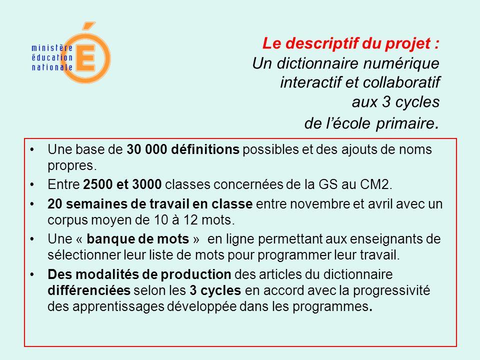 Le descriptif du projet : Un dictionnaire numérique interactif et collaboratif aux 3 cycles de l'école primaire.