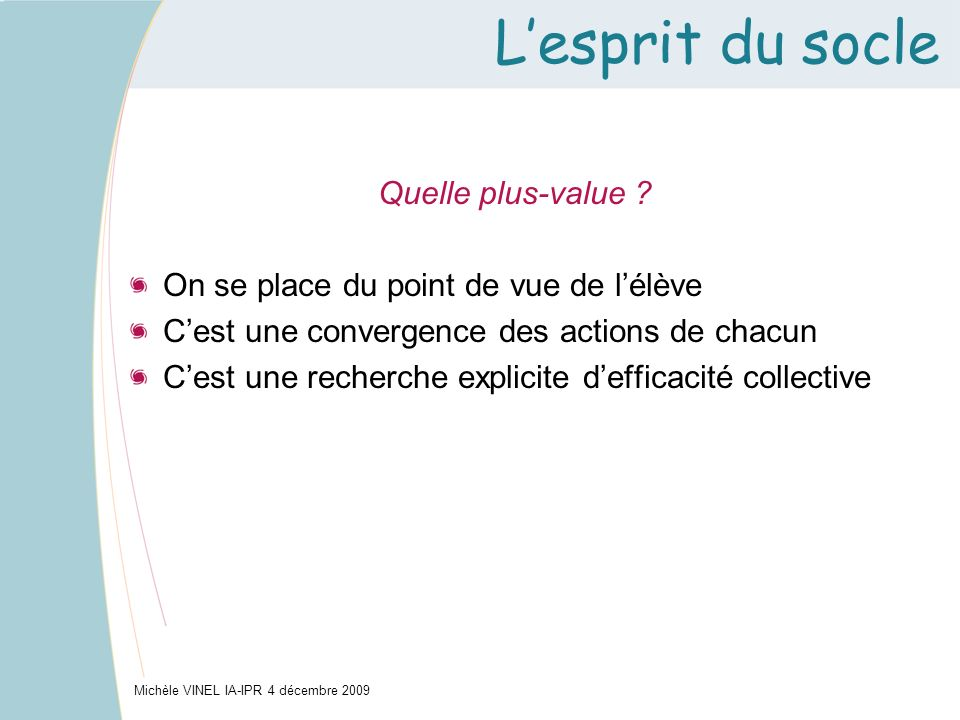 L'esprit du socle Quelle plus-value