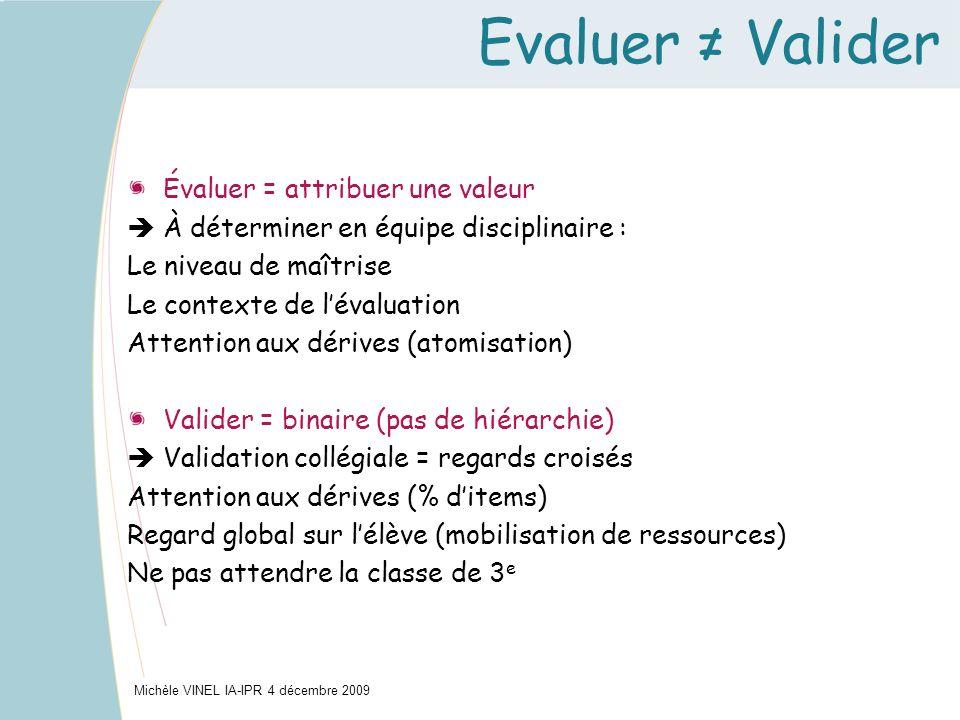 Evaluer ≠ Valider Évaluer = attribuer une valeur