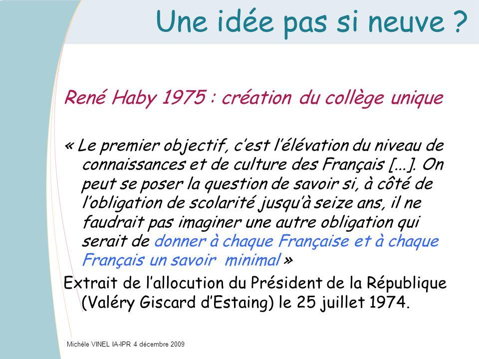 Une idée pas si neuve René Haby 1975 : création du collège unique