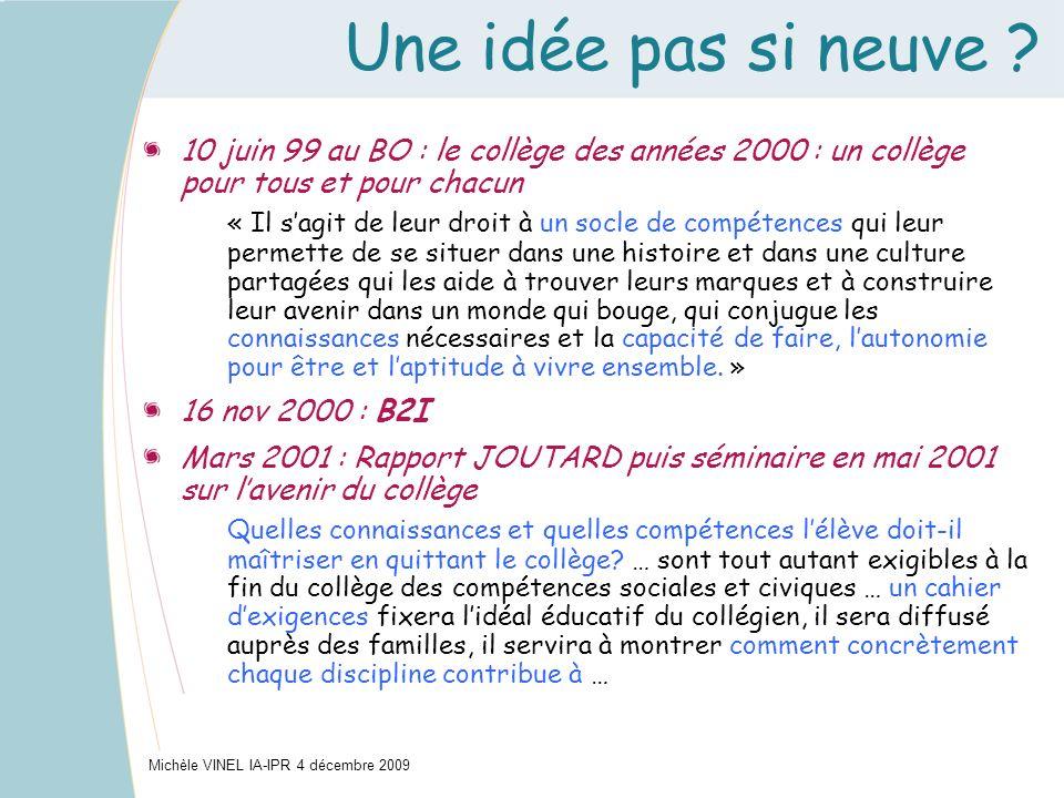 Une idée pas si neuve 10 juin 99 au BO : le collège des années 2000 : un collège pour tous et pour chacun.