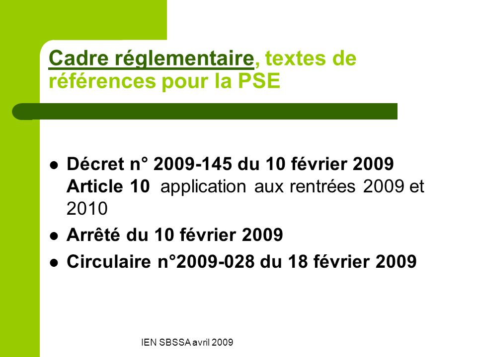 Cadre réglementaire, textes de références pour la PSE