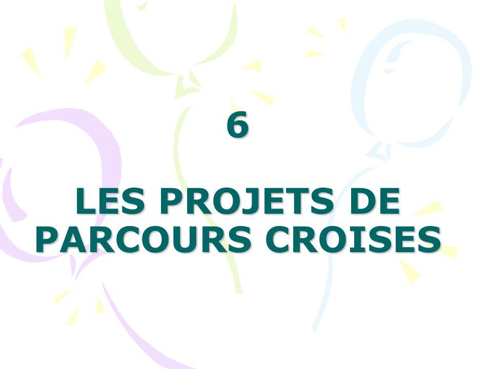 6 LES PROJETS DE PARCOURS CROISES