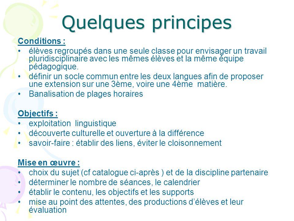 Quelques principes Conditions :