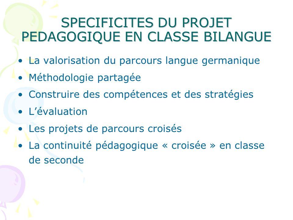 SPECIFICITES DU PROJET PEDAGOGIQUE EN CLASSE BILANGUE