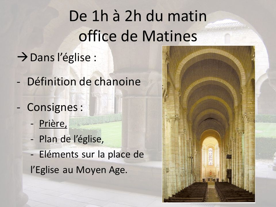 De 1h à 2h du matin office de Matines