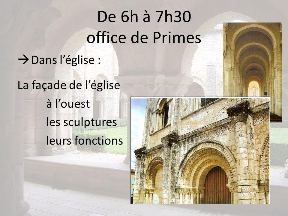 De 6h à 7h30 office de Primes Dans l'église : La façade de l'église