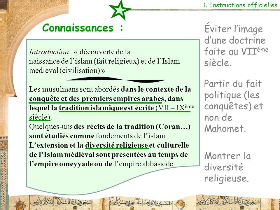 Connaissances : Éviter l'image d'une doctrine faite au VIIème siècle.