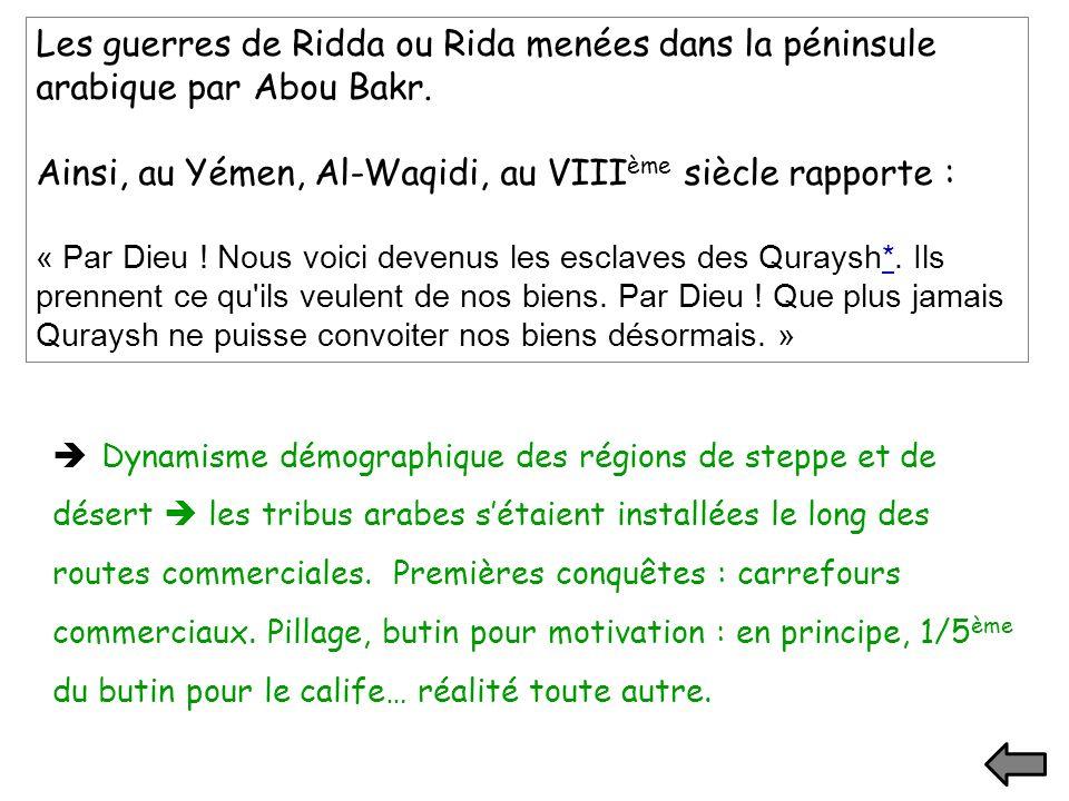 Ainsi, au Yémen, Al-Waqidi, au VIIIème siècle rapporte :