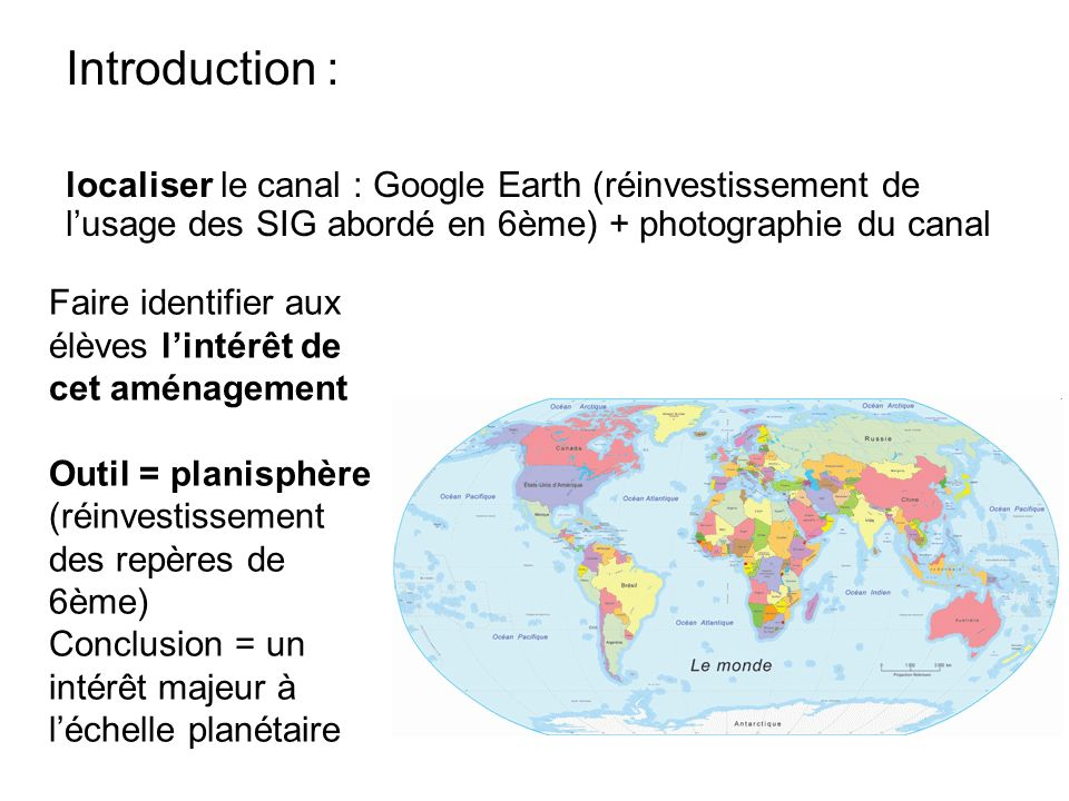 Introduction : localiser le canal : Google Earth (réinvestissement de l'usage des SIG abordé en 6ème) + photographie du canal.