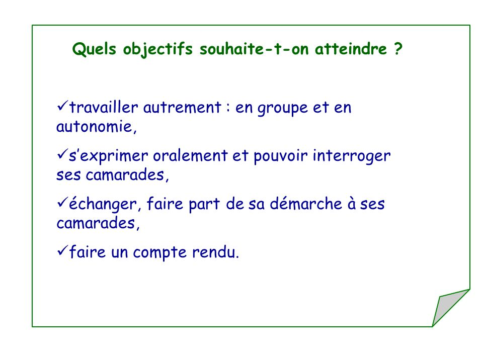 Quels objectifs souhaite-t-on atteindre
