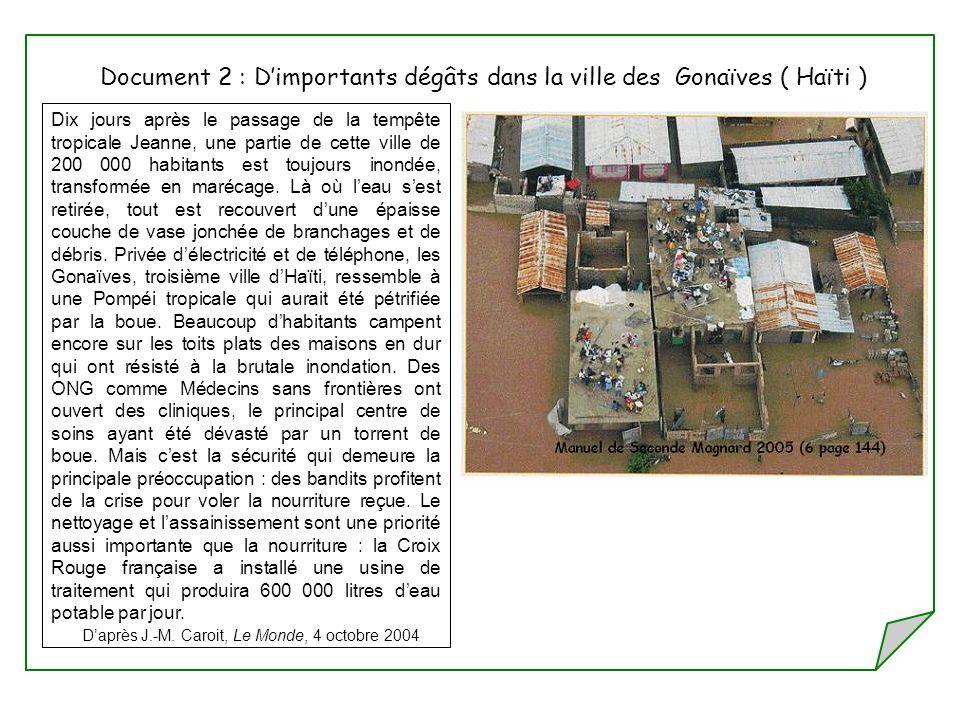 Document 2 : D'importants dégâts dans la ville des Gonaïves ( Haïti )
