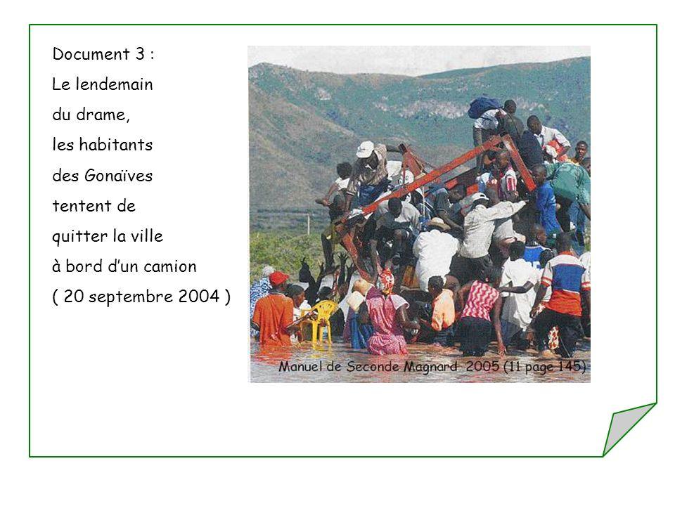 Document 3 : Le lendemain. du drame, les habitants. des Gonaïves. tentent de. quitter la ville.