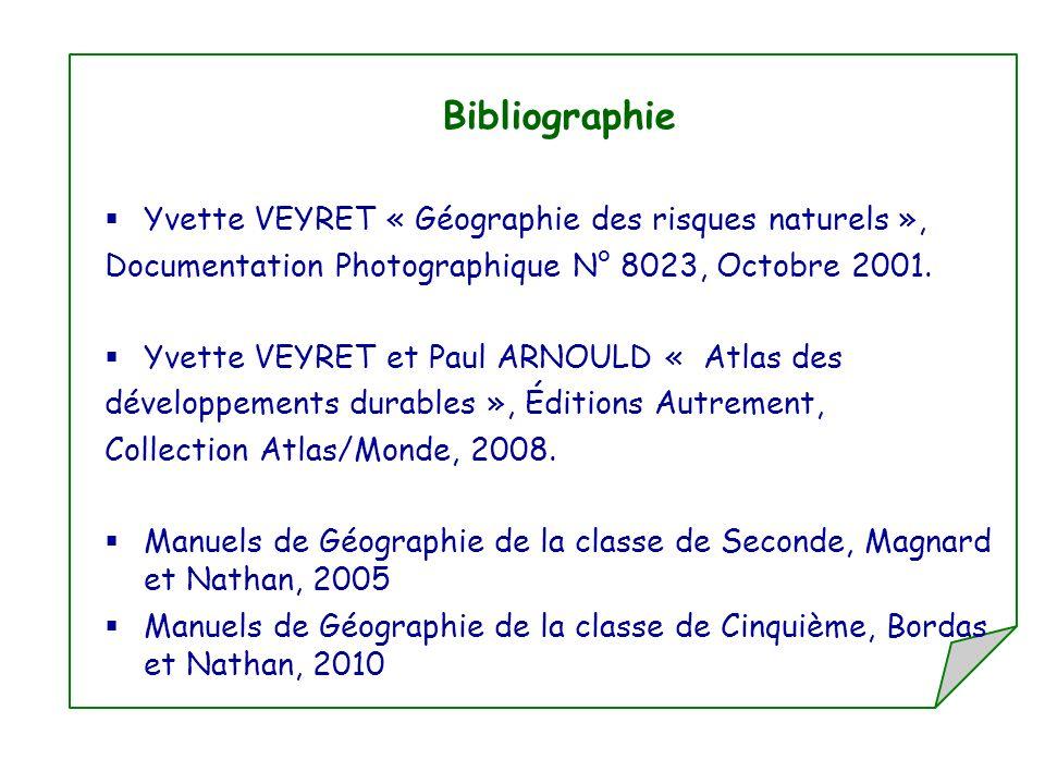 Bibliographie Yvette VEYRET « Géographie des risques naturels »,