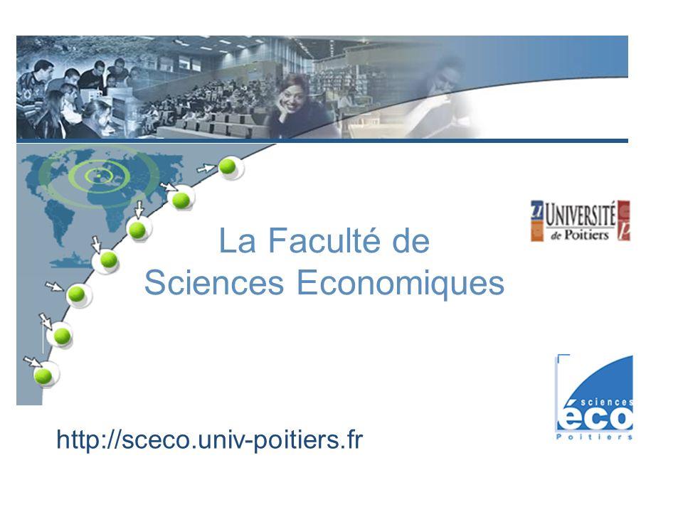 La Faculté de Sciences Economiques http://sceco.univ-poitiers.fr