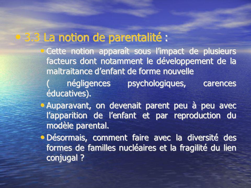 3.3 La notion de parentalité :