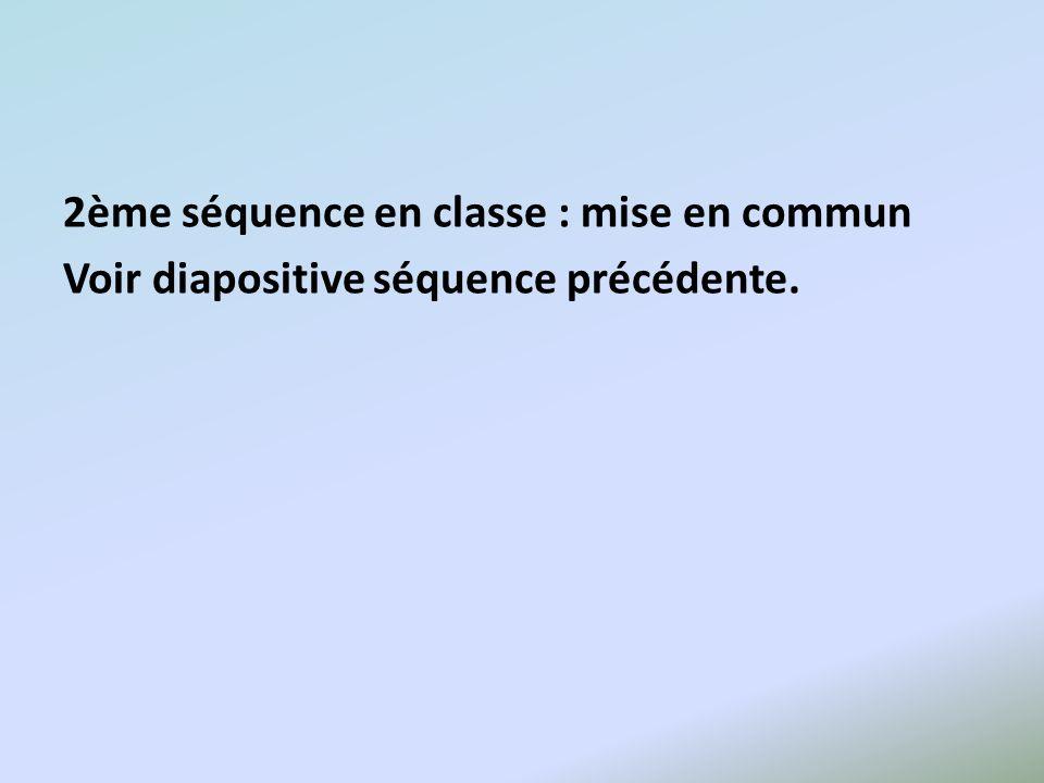 2ème séquence en classe : mise en commun