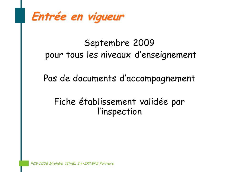 Entrée en vigueur Septembre 2009 pour tous les niveaux d'enseignement