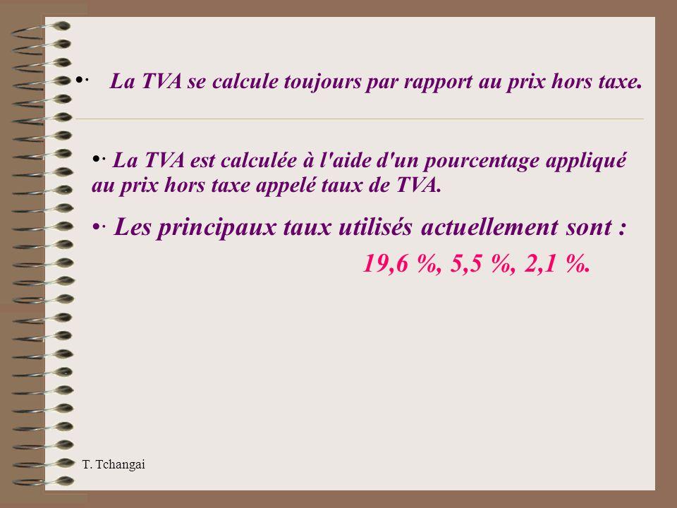 · La TVA se calcule toujours par rapport au prix hors taxe.