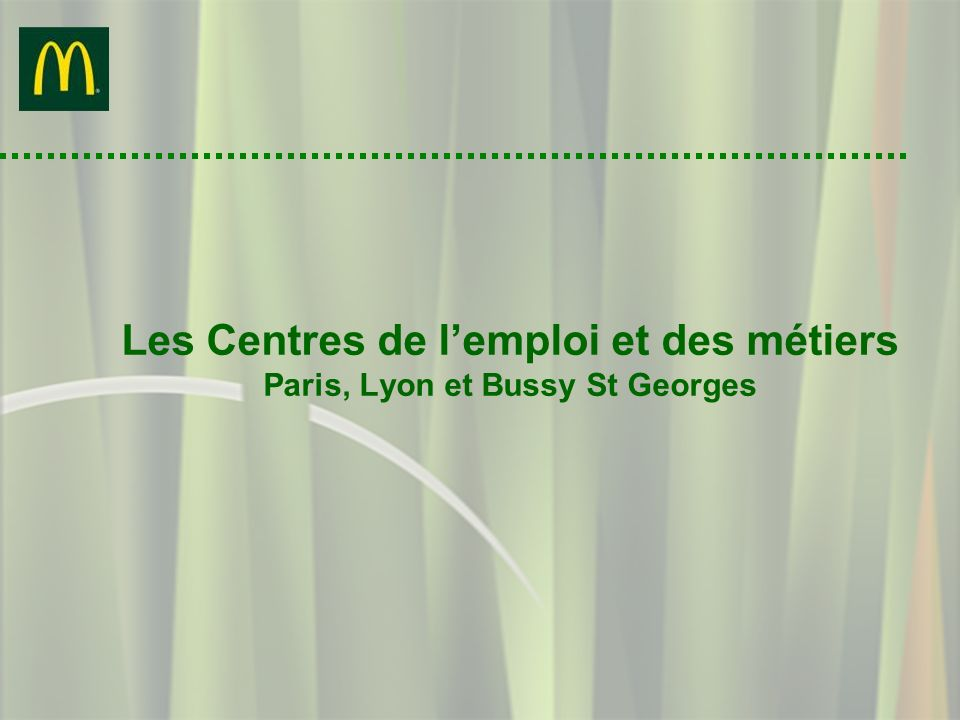 Les Centres de l'emploi et des métiers Paris, Lyon et Bussy St Georges