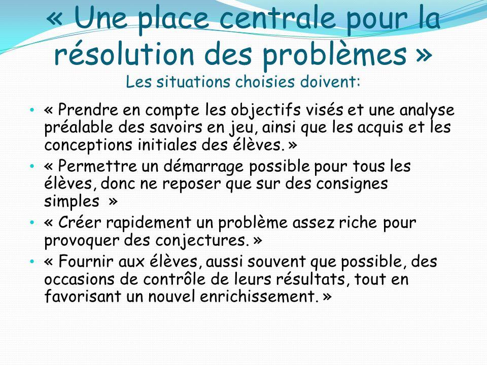 « Une place centrale pour la résolution des problèmes » Les situations choisies doivent: