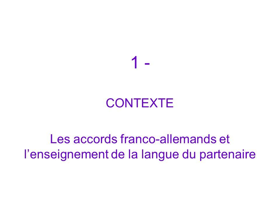 1 - CONTEXTE Les accords franco-allemands et l'enseignement de la langue du partenaire