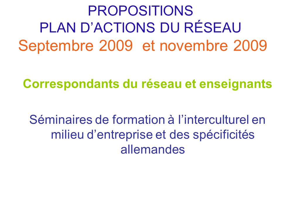 PROPOSITIONS PLAN D'ACTIONS DU RÉSEAU Septembre 2009 et novembre 2009