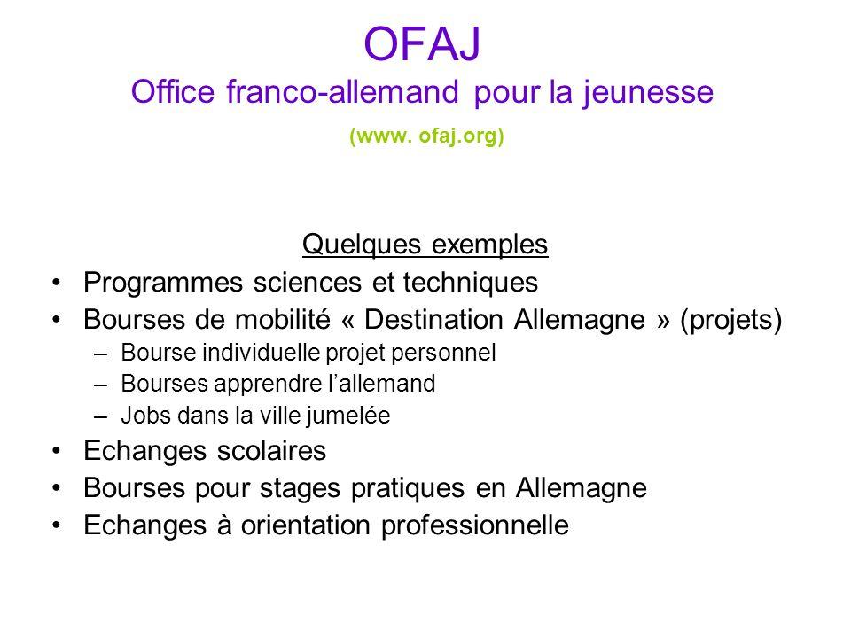 OFAJ Office franco-allemand pour la jeunesse (www. ofaj.org)