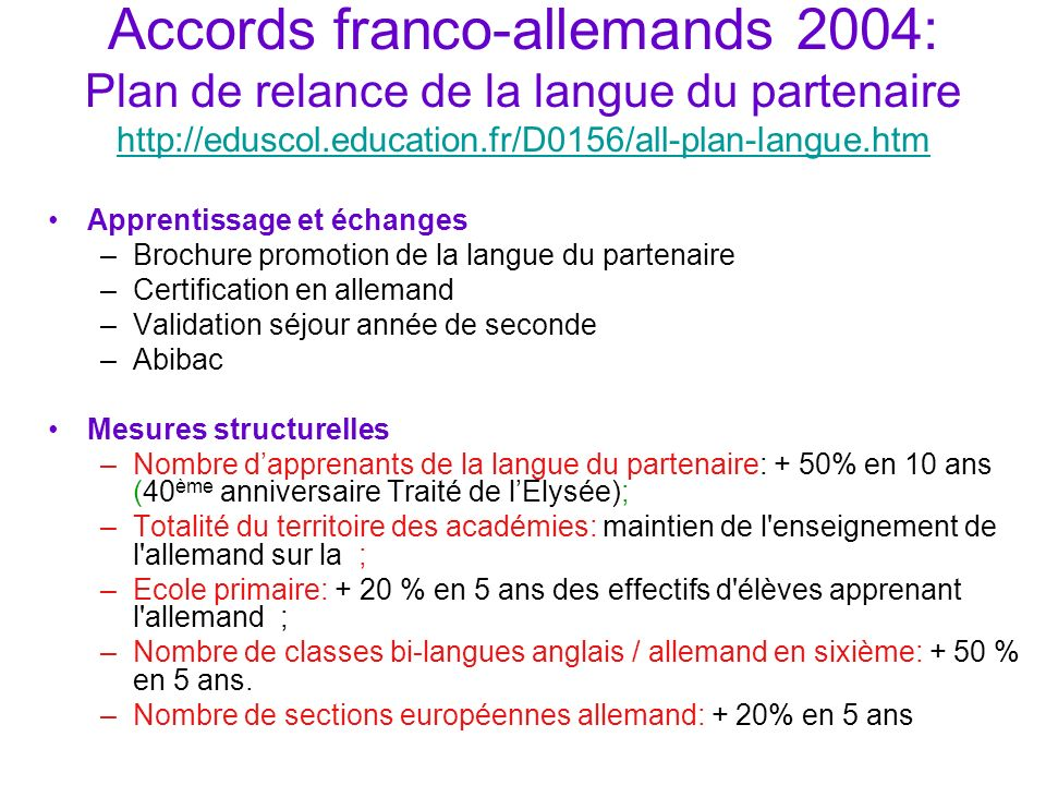 Accords franco-allemands 2004: Plan de relance de la langue du partenaire http://eduscol.education.fr/D0156/all-plan-langue.htm