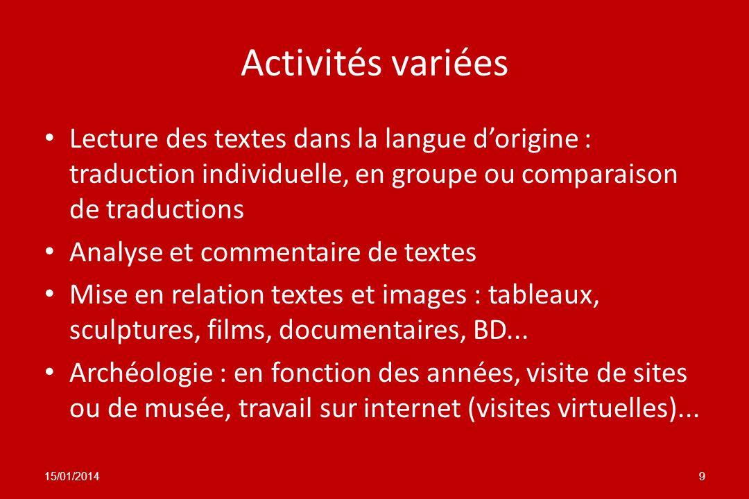 Activités variéesLecture des textes dans la langue d'origine : traduction individuelle, en groupe ou comparaison de traductions.