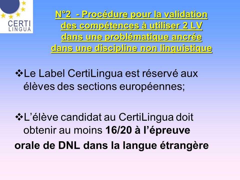 Le Label CertiLingua est réservé aux élèves des sections européennes;