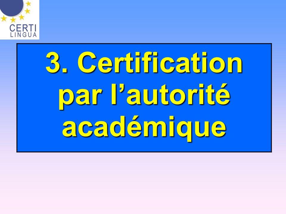 3. Certification par l'autorité académique