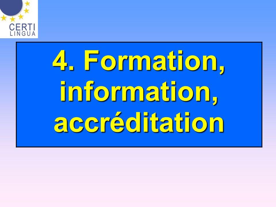 4. Formation, information, accréditation